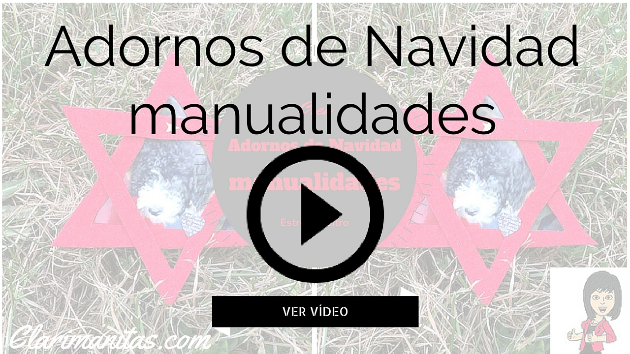 Adornos de navidad manualidades clarimanitas for Decoracion de navidad casera