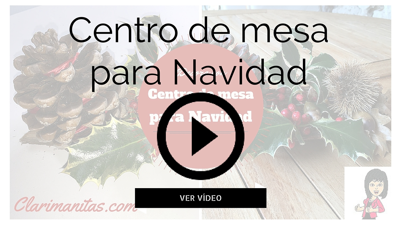 Centros de mesa para navidad clarimanitas for Centro mesa navidad manualidades