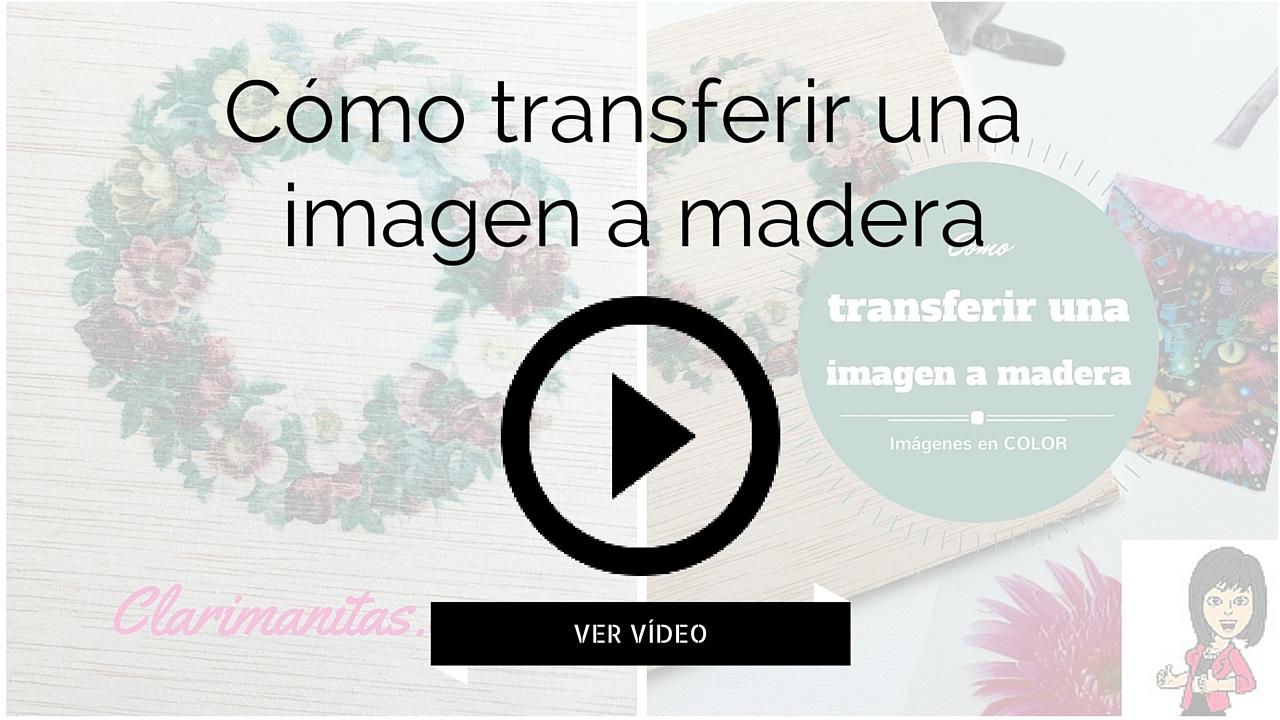 Cómo Transferir Una Imagen A Madera Clarimanitas